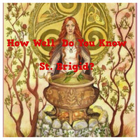 How Well Do You Know St. Brigid?