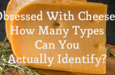 Obsessed With Cheese? Let's Find Out How Many Types You Can Identify