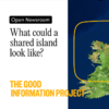 Open Newsroom: What could a shared island look like?