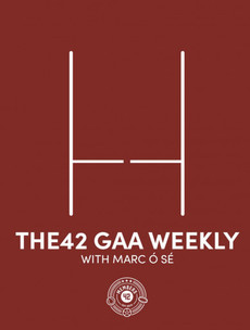 The42 GAA Weekly: Reasons to be cheerful, marking Clifford, permutations