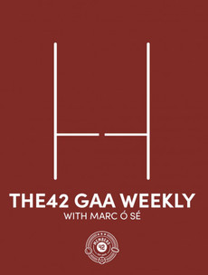 The42 GAA Weekly: Is this the most important weekend of the football year?