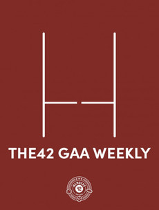 The42 GAA Weekly: Hurling semi-finals preview, and Mayo for Liam 2030?