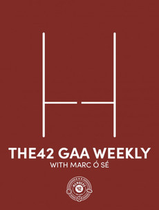 The42 GAA Weekly: Plámásing refs, going for goals and Comerford's big test