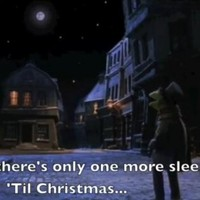 After all there's only one more sleep til Christmas