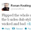 Tweet Sweeper: Ronan Keating has a wicked new direction