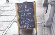 This Dublin pub is showing Brazil versus Uru...eh... who tonight?