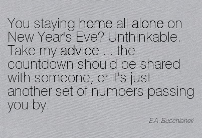 Quotation-E-A-Bucchianeri-alone-home-advice-sharing-Meetville-Quotes-141865