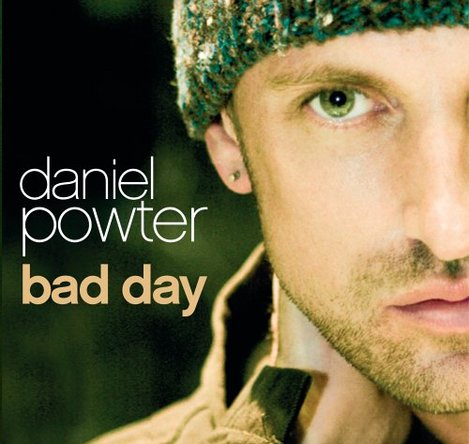 Worst 48  Bad Day, Daniel Powter