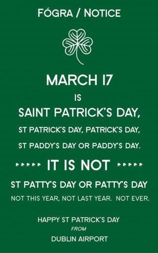 It's Saint Patrick's Day Not St Patty's Day ...