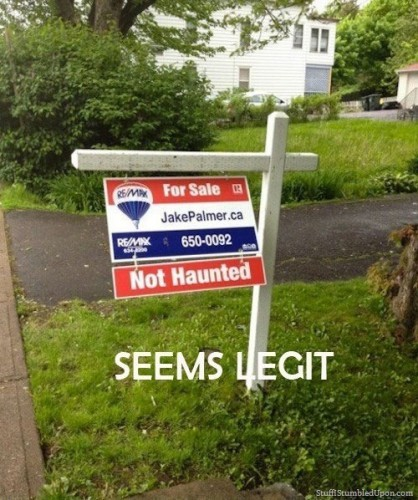 Not-haunted-real-estate-meme-lol-lulzBecause-if-It-Were-That-Would-Be-a-Selling-Point-funny-sign1