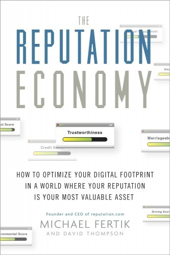 the-reputation-economy-how-to-optimize-your-digital-footprint-in-a-world-where-your-reputation-is-your-most-valuable-asset