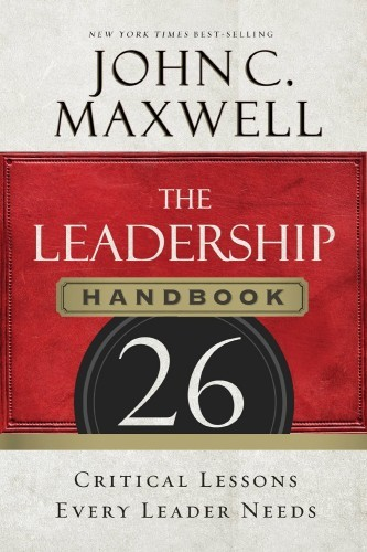 the-leadership-handbook-26-critical-lessons-every-leader-needs