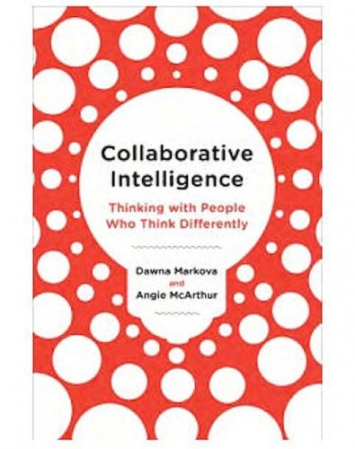 collaborative-intelligence-four-influential-strategies-for-thinking-with-people-who-think-differently