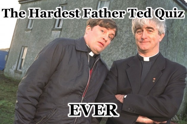 The Hardest Father Ted Quiz Ever · The Daily Edge