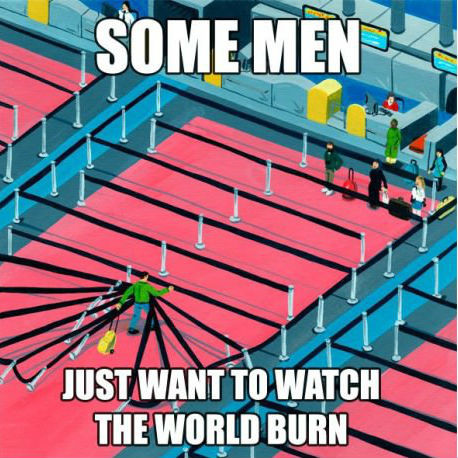 some-men-just-want-to-watch-the-world-burn