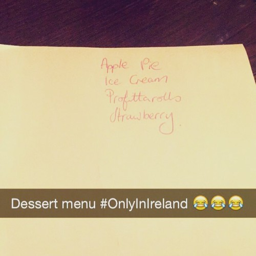 You definitely know you are back in Ireland when you are handed this after dinner #DinnerOut #DessertMenu #OnlyInIreland #YouCantBeatIt