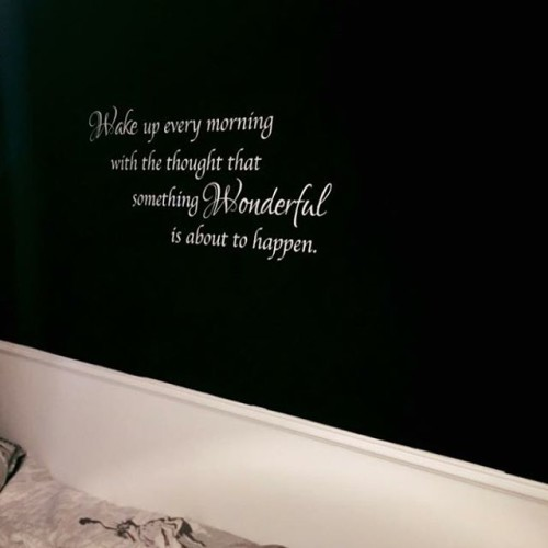Wall quote in my bedroom! Love it
