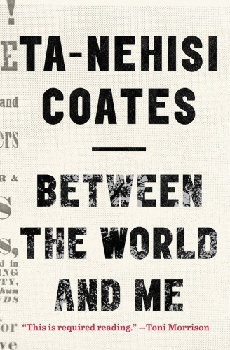 between-the-world-and-me-by-ta-nehisi-coates (1)