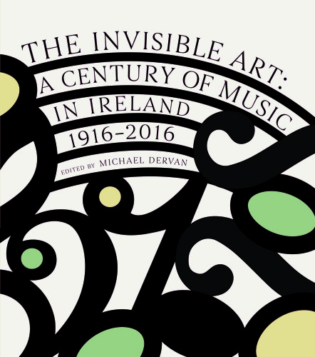 The Invisible Art: Why have Irish composers been ignored for