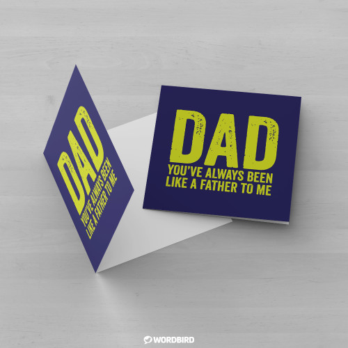 Dad-Youve-Always-Been-Like-a-Father-To-Me