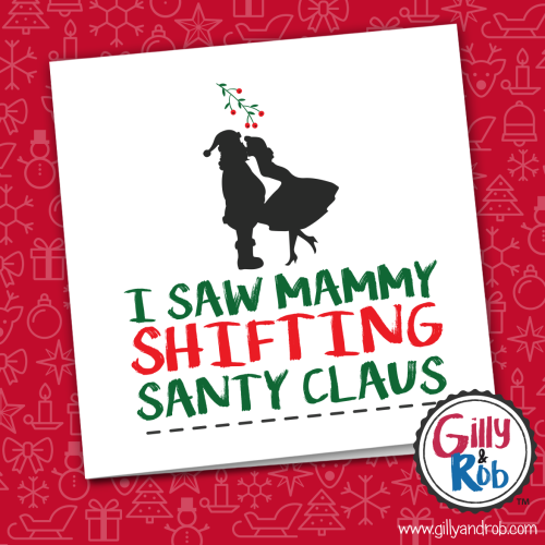 I-saw-Mammy-shifting-Santa-Claus