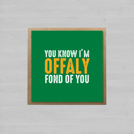 You-Know-Im-Offaly-Fond-Of-You-Envelope