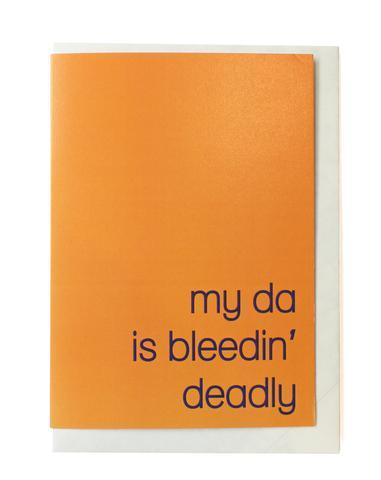 My_da_is_bleedin_deadly_Fathers_Day_Card_designist_lr_large