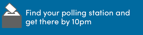 Find your polling station and get there by 10pm.