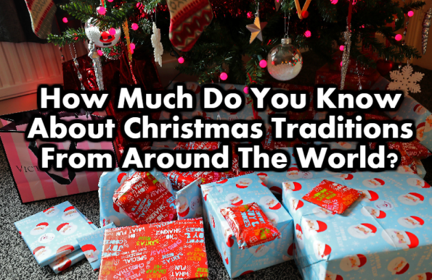 Christmas Traditions.How Much Do You Know About Christmas Traditions From Around