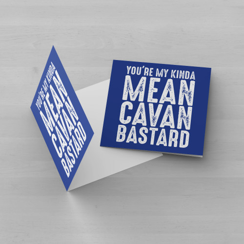 Youre-My-Kinda-Mean-Cavan-Bastard
