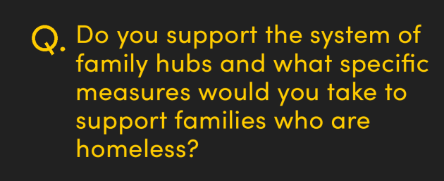 Do you support the system of family hubs and what specific measures would you take to support families who are homeless