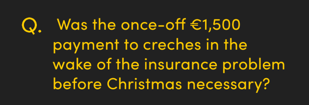 Was the once-off EUR1,500 payment to creches in the wake of the insurance problem before Christmas necessary