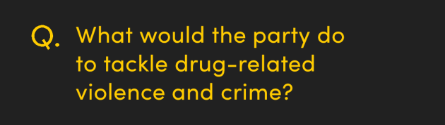What would the party do to tackle drug-related violence and crime