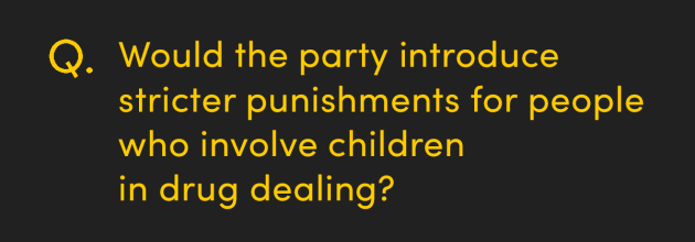 Would the party introduce stricter punishments for people who involve children in drug dealing