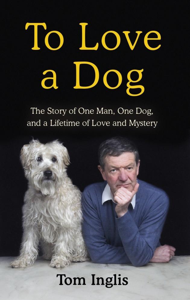 Tom Inglis, To Love A Dog_Jacket