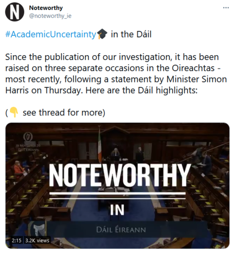 Screenshot of Tweet which includes a video and says: AcademicUncertainty in the Dáil  Since the publication of our investigation, it has been raised on three separate occasions in the Oireachtas - most recently, following a statement by Minister Simon Harris on Thursday. Here are the Dáil highlights: