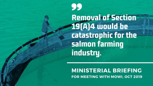 Ministerial briefing for meeting with MOWI, Oct 2019 - Removal of Section 19A4 would be catastrophic for the salmon farming industry.