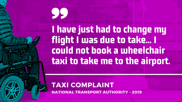 Background - Project design image of a wheelchair user approaching steps, signifying lack of accessibility. Foreground - Quote from a taxi accessibility complaint from 2019 which resulted in a fine being issued to the driver - I have just had to change my flight I was due to take... I could not book a wheelchair taxi to take me to the airport.